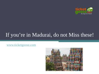 If you're in Madurai, do not Miss.ppt