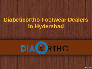 Diabetic footwear dealers in Hyderabad , Orthopedic footwear in Hyderabad - Diabeticorthofootwearindia.pptx