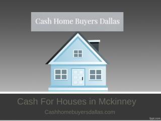 Cash For Houses in Mckinney - Cashhomebuyersdallas.com.ppt