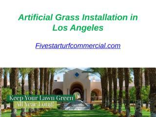 Artificial Grass Installation in Los Angeles - Fivestarturfcommercial.com.pptx