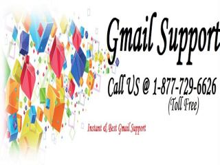 Best Gmail Support Through Gmail Tech Support Experts.pptx