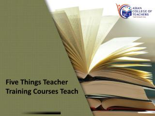ACT-Five Things Teacher Training Courses Teach.pdf