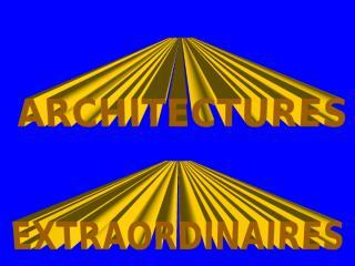 ArchitecturesExtraordinaires.pps