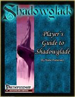 PFRPG_Shadowglade_Players_Guide_to_Shadowglade.pdf
