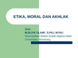 7. etika_moral_dan_akhlak dalam islam.ppt
