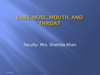 Ear,Nose,Mouth ( 1feb 2018)-2.ppt